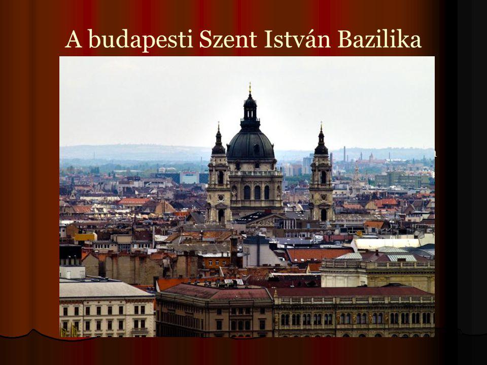 A budapesti Szent István Bazilika hazánk kiemelkedő építészeti emléke.