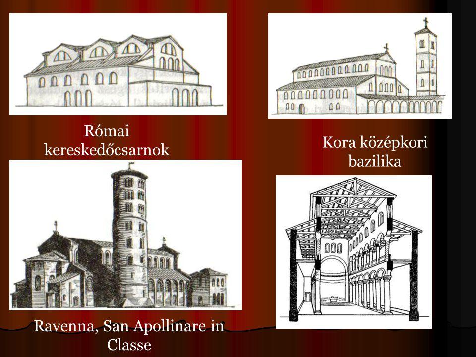 Római kereskedőcsarnok Kora középkori bazilika Ravenna, San Apollinare in Classe