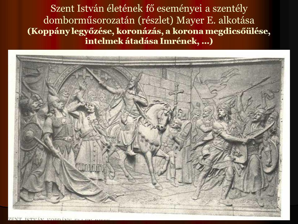 Szent István életének fő eseményei a szentély domborműsorozatán (részlet) Mayer E. alkotása (Koppány legyőzése, koronázás, a korona megdicsőülése, int