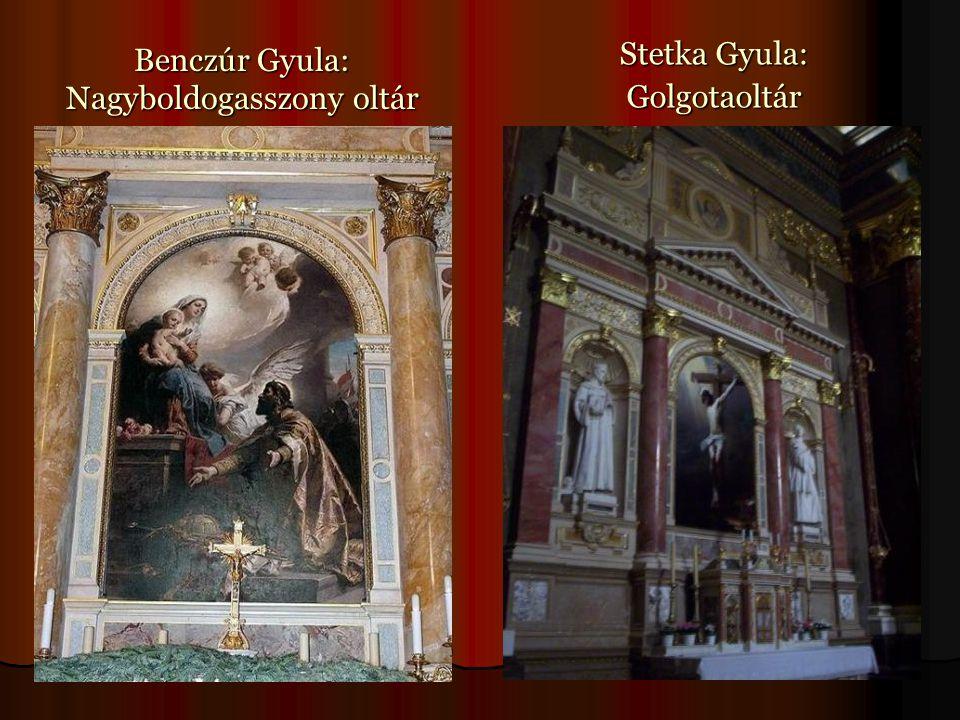 Benczúr Gyula: Nagyboldogasszony oltár Stetka Gyula: Golgotaoltár