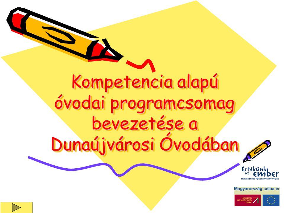 Kompetencia alapú óvodai programcsomag bevezetése a Dunaújvárosi Óvodában