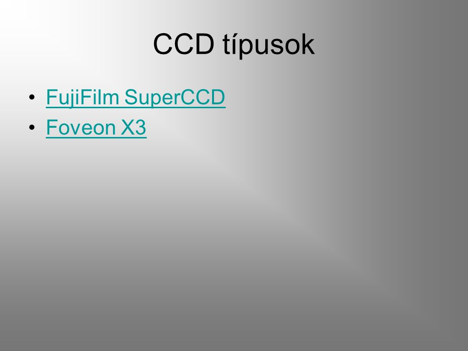 CCD típusok FujiFilm SuperCCD Foveon X3