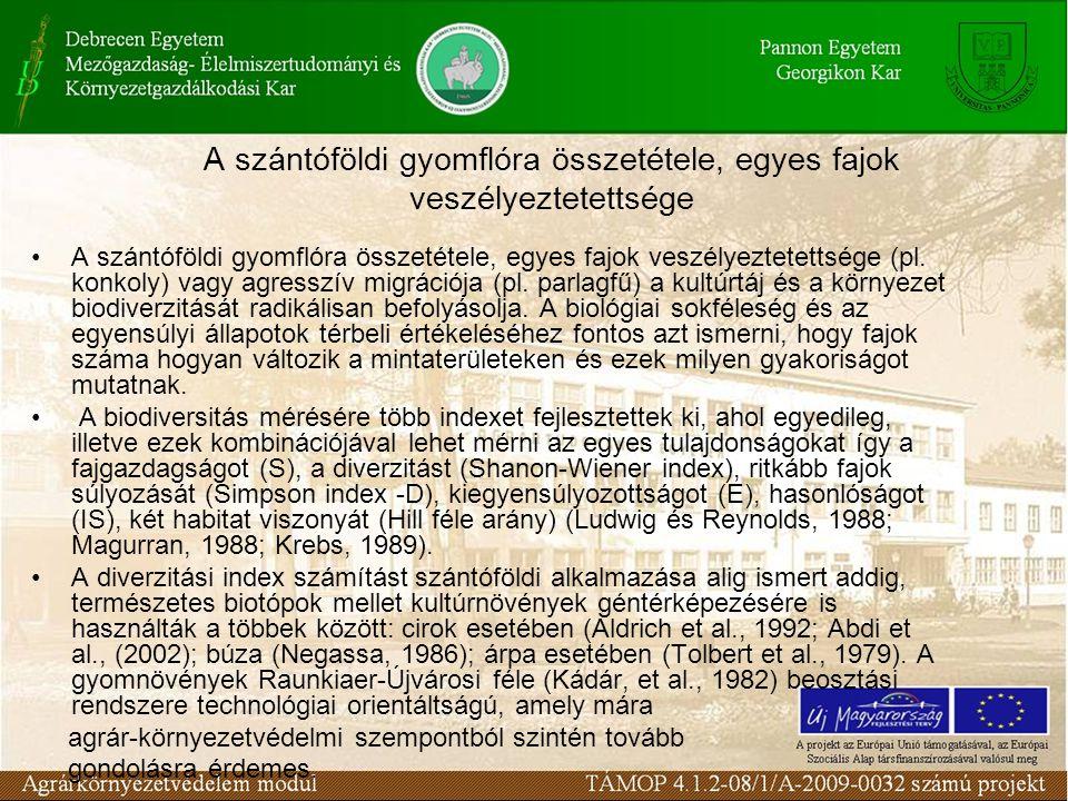A szántóföldi gyomflóra összetétele, egyes fajok veszélyeztetettsége A szántóföldi gyomflóra összetétele, egyes fajok veszélyeztetettsége (pl. konkoly
