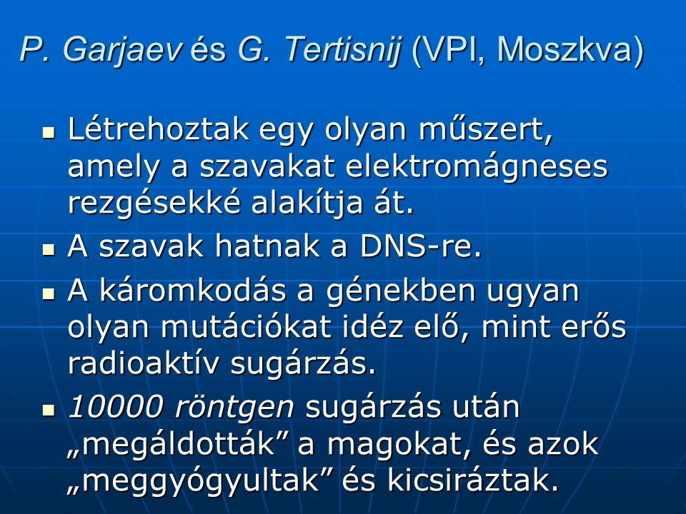 P. Garjaev és G. Теrtisnij (VPI, Moszkva) Létrehoztak egy olyan műszert, amely a szavakat elektromágneses rezgésekké alakítja át. Létrehoztak egy olya