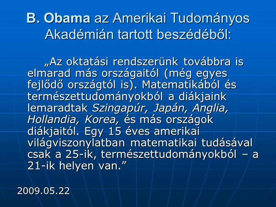 """B. Obama az Amerikai Tudományos Akadémián tartott beszédéből: """"Az oktatási rendszerünk továbbra is elmarad más országaitól (még egyes fejlődő országtó"""