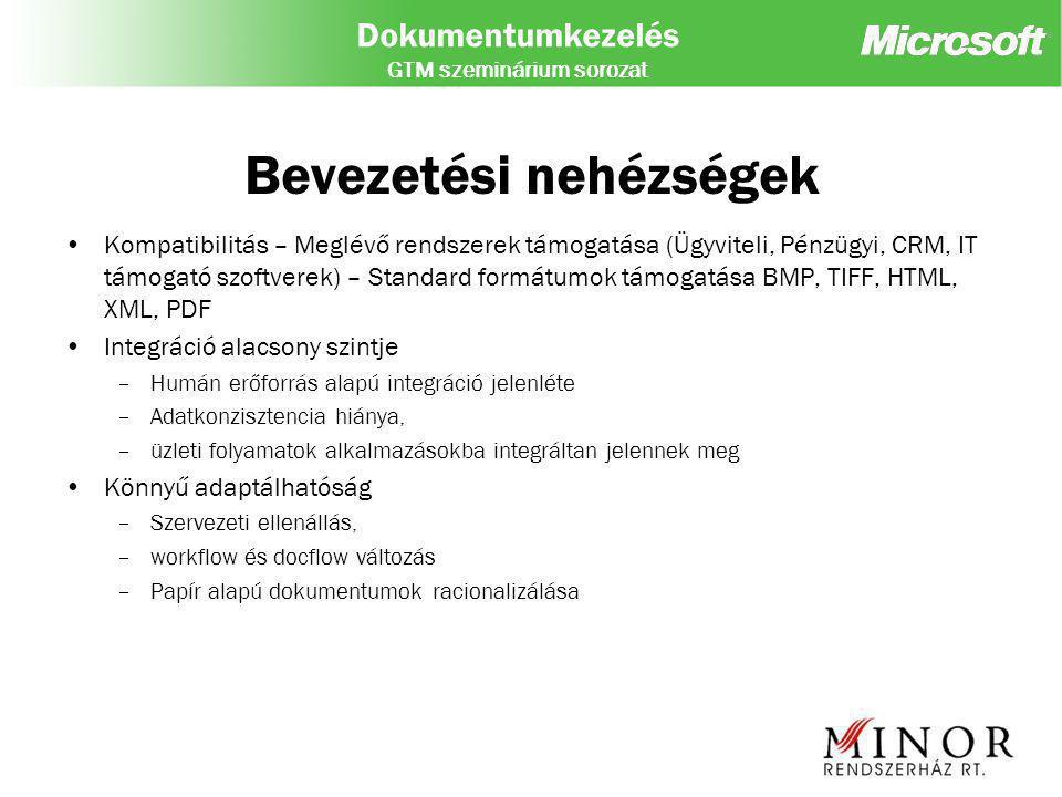 Dokumentumkezelés GTM szeminárium sorozat MultiWorX – A kezdetek 1999 – MultiWorx –Exchange 5.5 / Exchange 2000 (Web Storage System) Kevésbé struktúrált adattárolás (MS Office dokumentumok és különböző Web lapok) ADO 2.5,OLE DB adatelérés WSS Event model (Event agent Echange 5.5) DME (Document Management Extension) –Outlook (Outlook formok) Outlook Forms Designer –CDO Workflow for Exchange / Key Flow Script futtatás(Restricted / Privileged) Workflow designer for Exchange