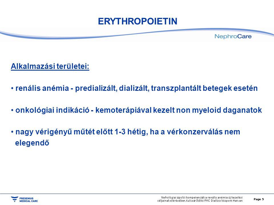 Page 6 Nefrológiai ápolói kompetenciák a renális anémia új kezelési céljainak elérésében,Kulcsár Ildikó FMC Dialízis központ Hatvan Teendők az EPO kezelés megkezdése előtt Renalis anémia igazolása (kivizsgálási protokollok) Vasháztartás rendezése Hatékony dialízis biztosítása (biokompatibilis membrán, dialízis alatti vérvesztés, hemolízis, vízminőség, kezelés gyakorisága, eKt/V) Célértékek meghatározása az egyéb betegségek (diabetes mellitus, cardiovascularis betegség, COPD, homozigota sarlósejtes anaemia, stb.) figyelembevételével Page 6