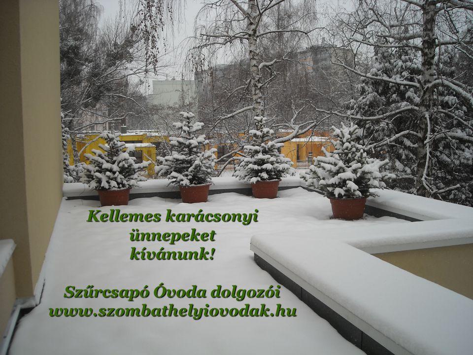 Kellemes karácsonyi ünnepeketkívánunk! Szűrcsapó Óvoda dolgozói www.szombathelyiovodak.hu