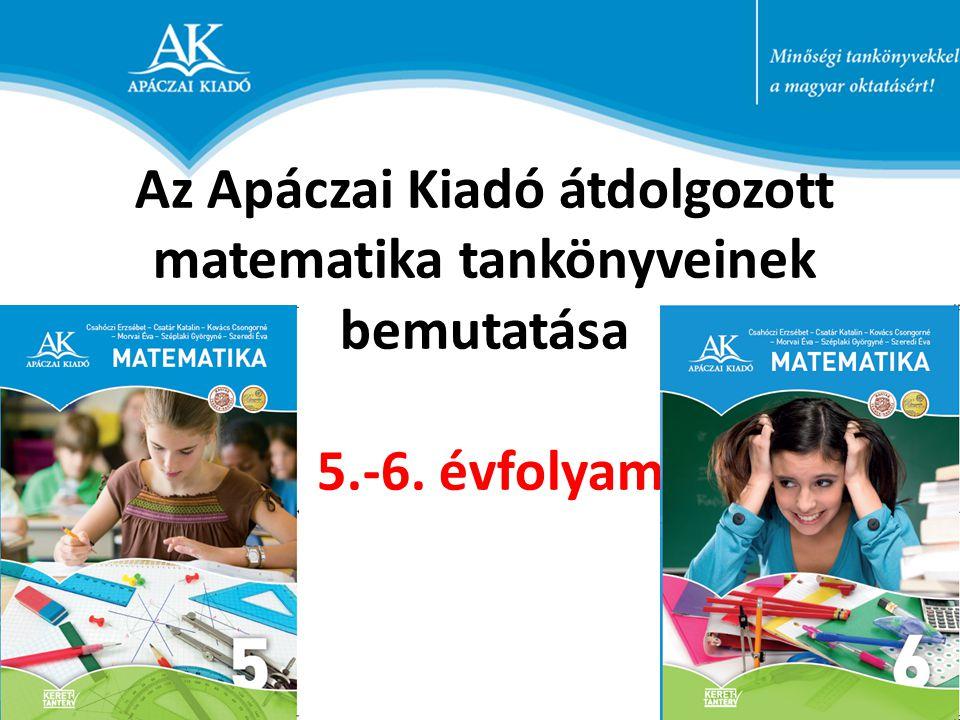 Az Apáczai Kiadó átdolgozott matematika tankönyveinek bemutatása 5.-6. évfolyam