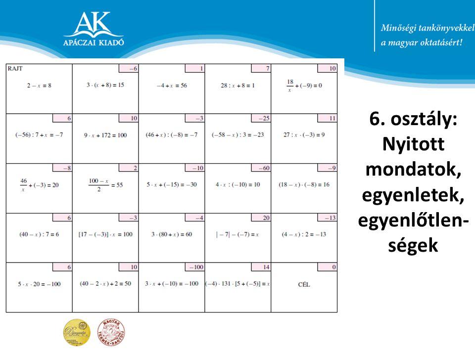 6. osztály: Nyitott mondatok, egyenletek, egyenlőtlen- ségek