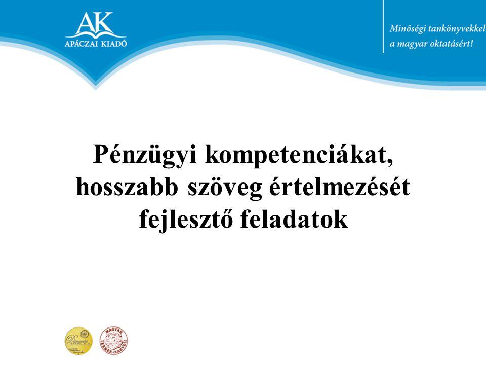 Pénzügyi kompetenciákat, hosszabb szöveg értelmezését fejlesztő feladatok