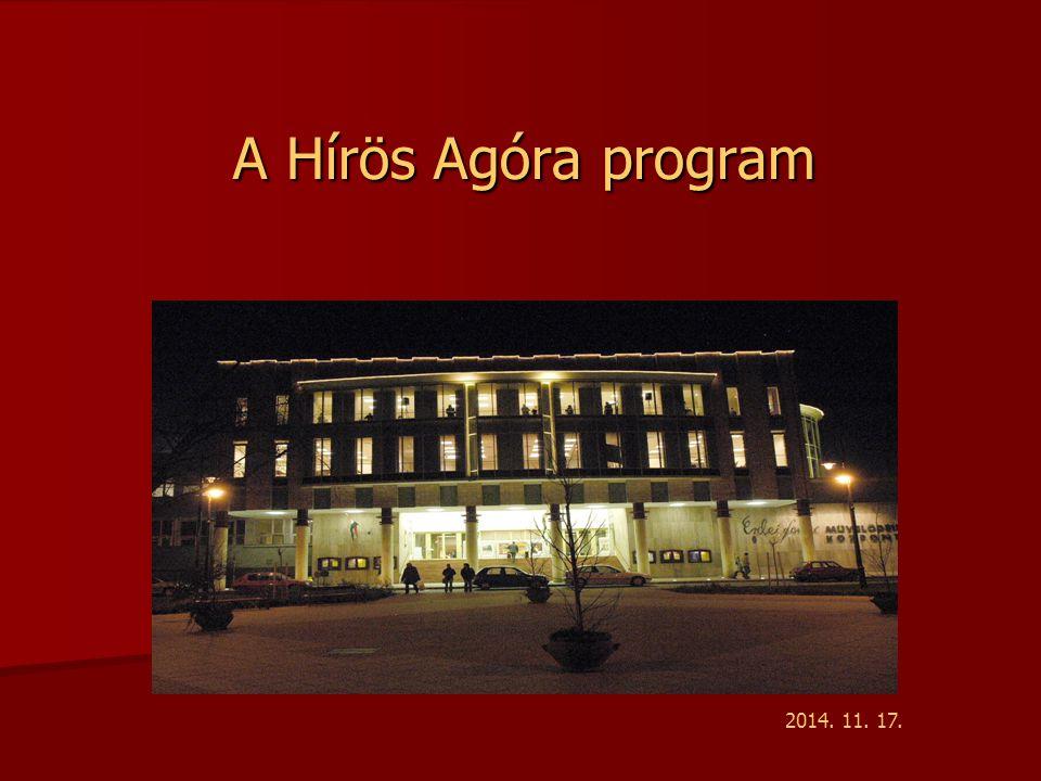 A Hírös Agóra program 2014. 11. 17.