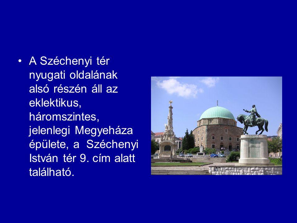A Széchenyi tér nyugati oldalának alsó részén áll az eklektikus, háromszintes, jelenlegi Megyeháza épülete, a Széchenyi István tér 9. cím alatt találh