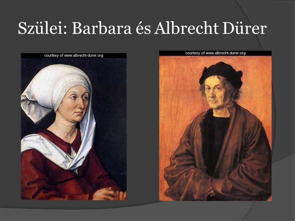Szülei: Barbara és Albrecht Dürer