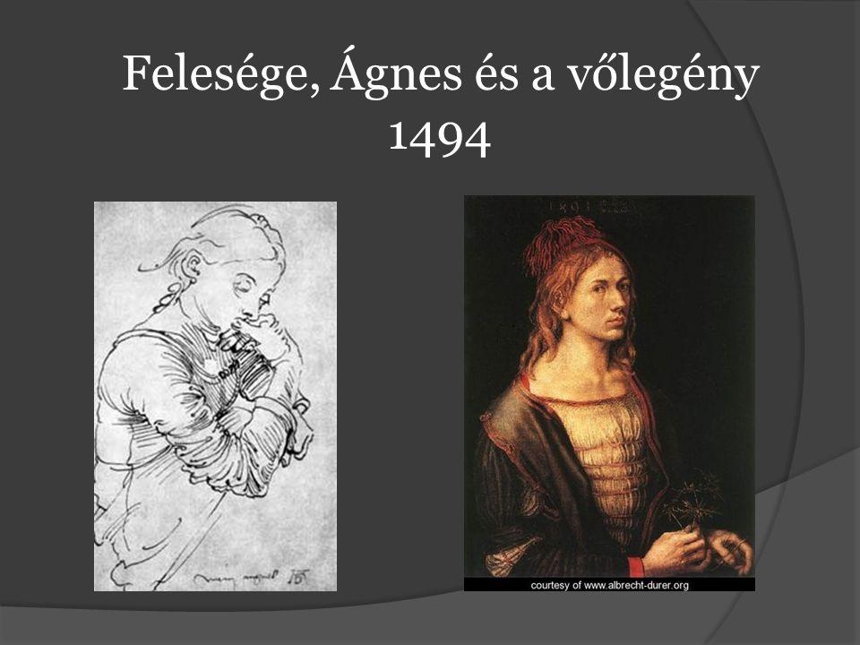 Felesége, Ágnes és a vőlegény 1494