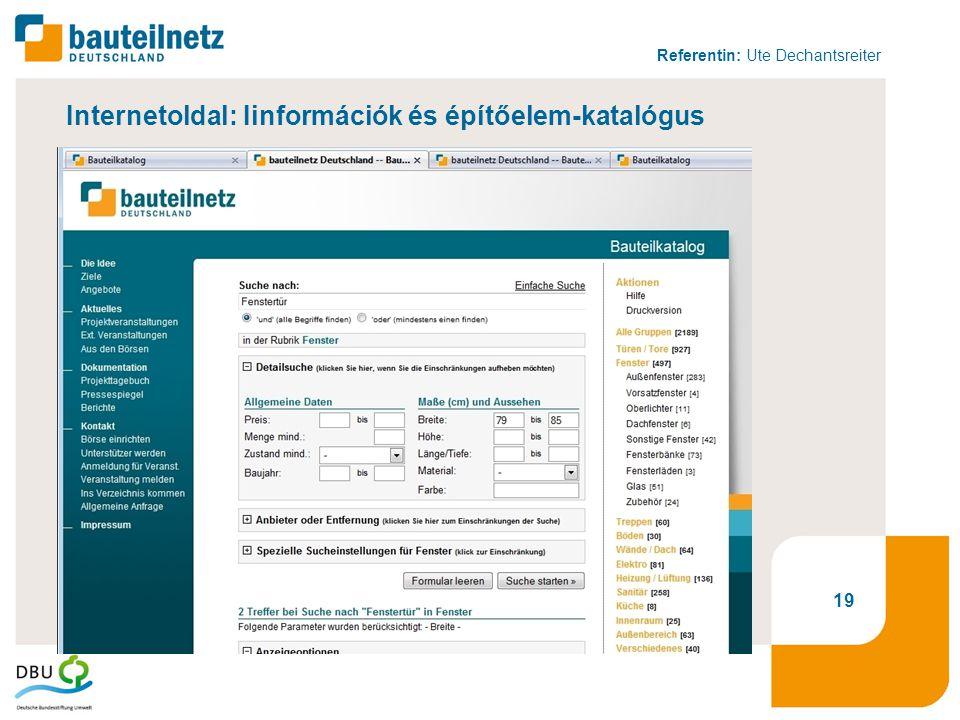 Referentin: Ute Dechantsreiter 19 Internetoldal: Iinformációk és építőelem-katalógus