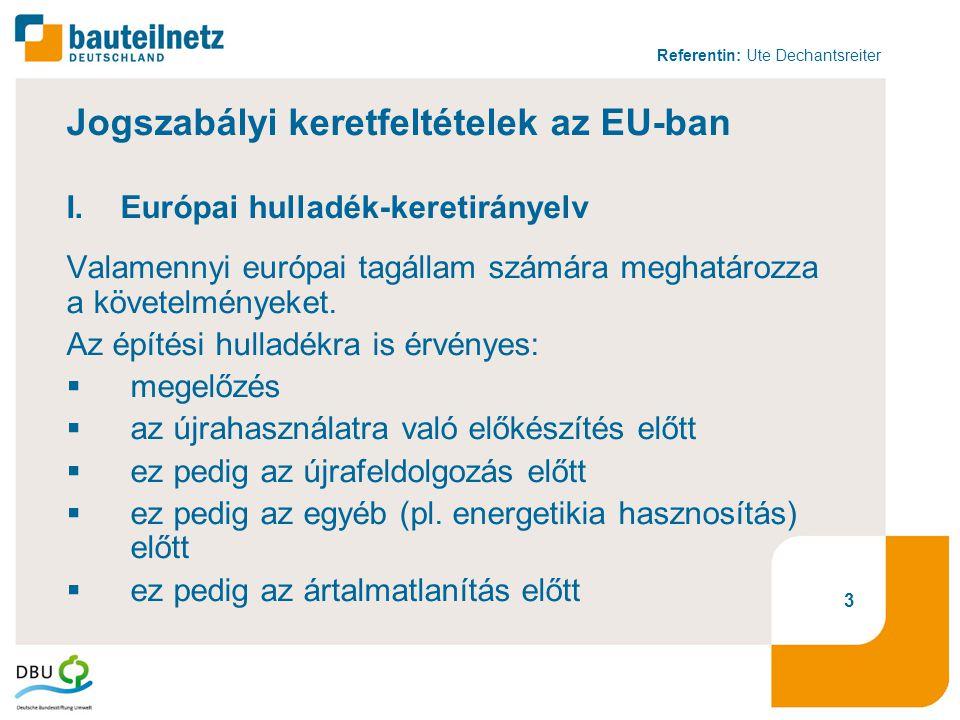 Referentin: Ute Dechantsreiter Jogszabályi keretfeltételek az NSZK-ban II.