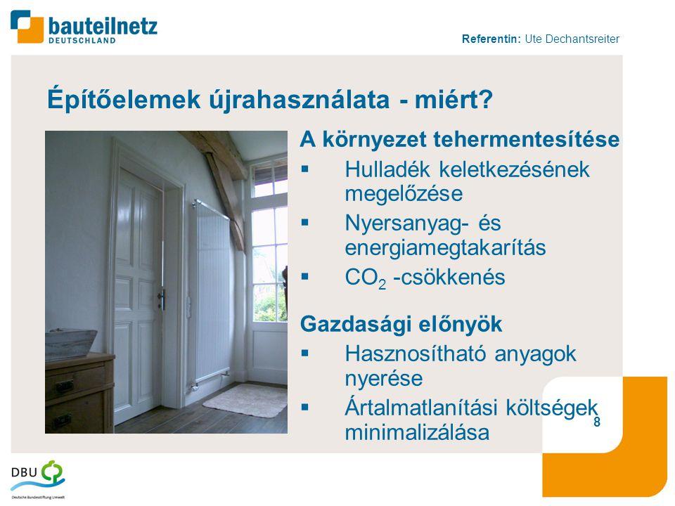 Referentin: Ute Dechantsreiter 8 Építőelemek újrahasználata - miért.