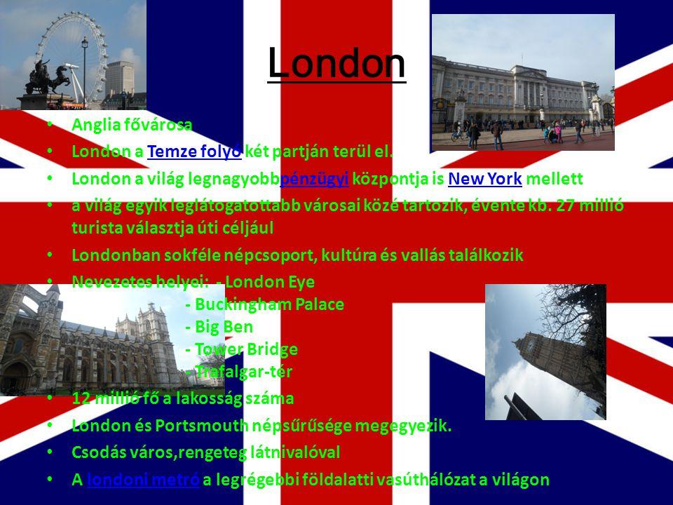 London Anglia fővárosa London a Temze folyó két partján terül el.Temze folyó London a világ legnagyobbpénzügyi központja is New York mellettpénzügyiNe