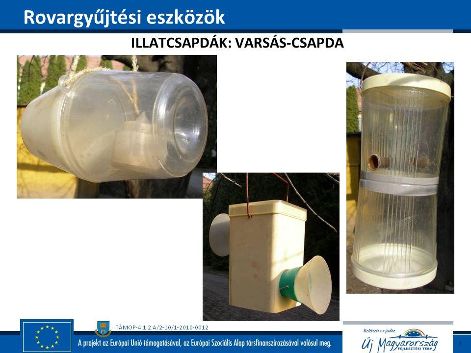 ILLATCSAPDÁK: VARSÁS-CSAPDA Rovargyűjtési eszközök