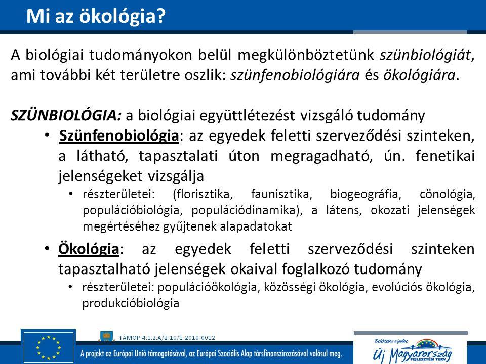 A biológiai tudományokon belül megkülönböztetünk szünbiológiát, ami további két területre oszlik: szünfenobiológiára és ökológiára. SZÜNBIOLÓGIA: a bi