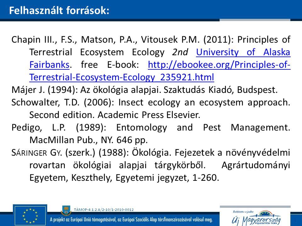 Felhasznált források: Chapin III., F.S., Matson, P.A., Vitousek P.M. (2011): Principles of Terrestrial Ecosystem Ecology 2nd University of Alaska Fair