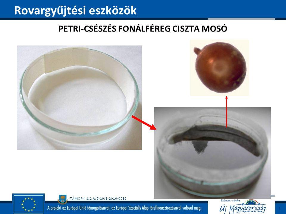 PETRI-CSÉSZÉS FONÁLFÉREG CISZTA MOSÓ Rovargyűjtési eszközök