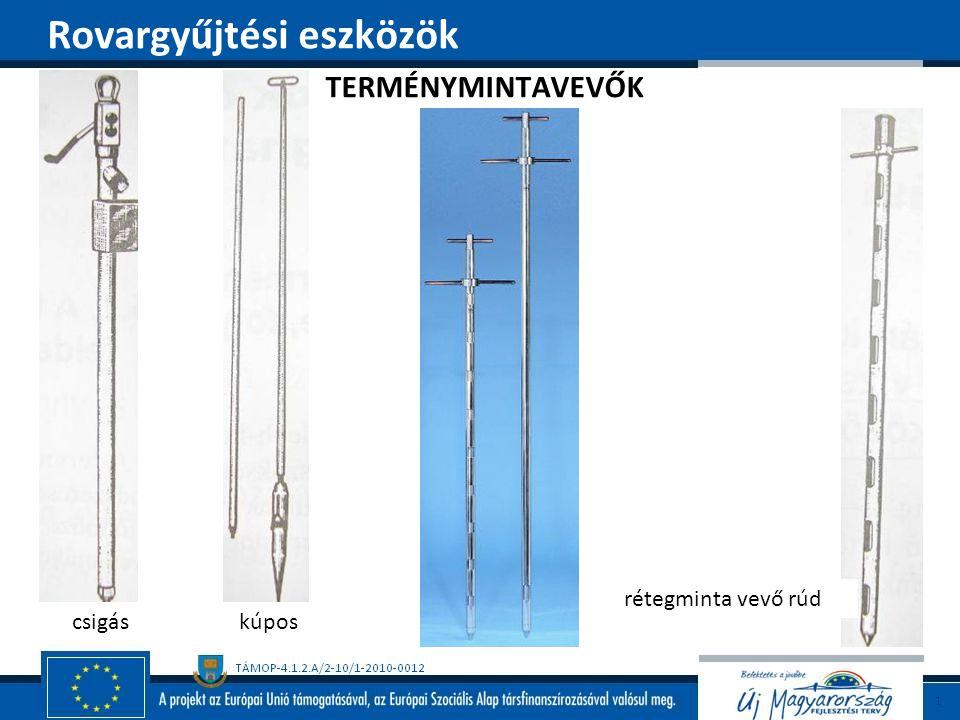TERMÉNYMINTAVEVŐK csigáskúpos rétegminta vevő rúd Rovargyűjtési eszközök