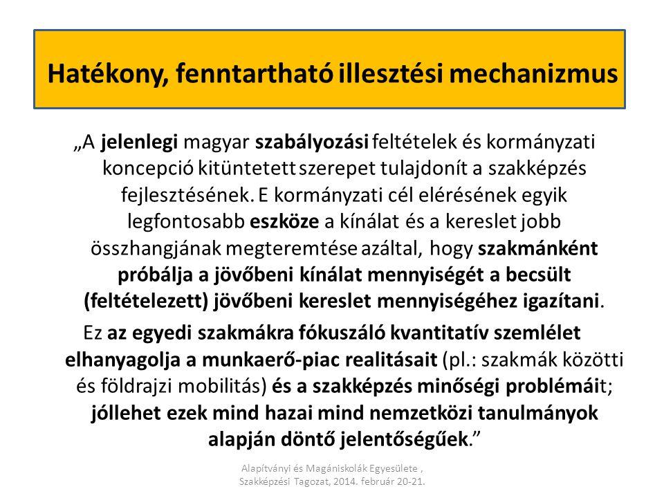 """""""A jelenlegi magyar szabályozási feltételek és kormányzati koncepció kitüntetett szerepet tulajdonít a szakképzés fejlesztésének. E kormányzati cél el"""
