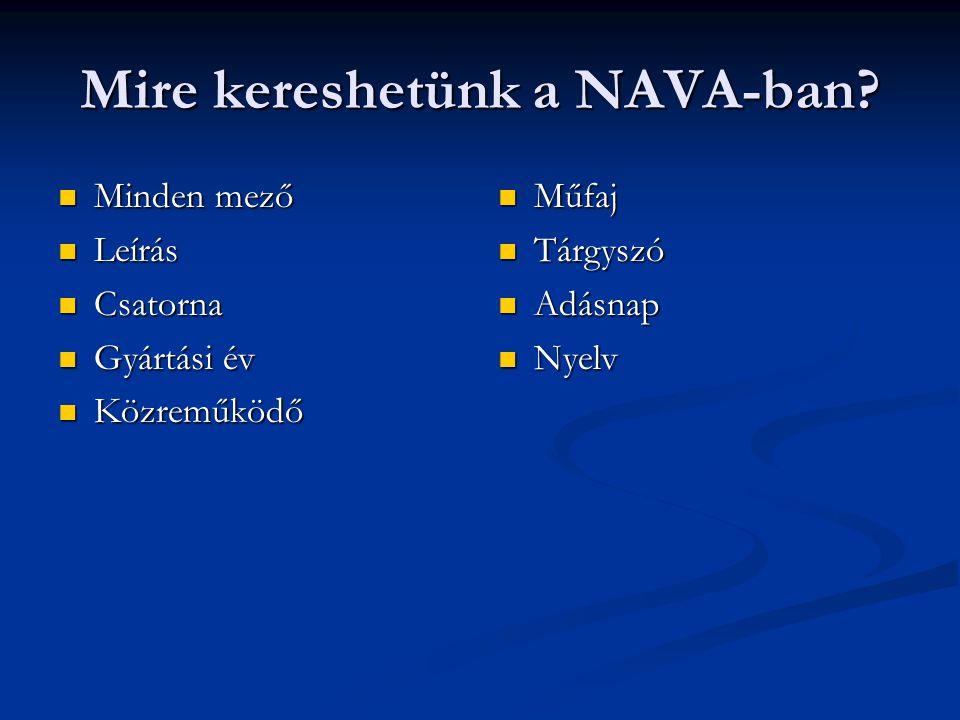 Mire kereshetünk a NAVA-ban.