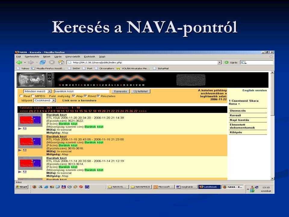 Különbség: Interneten Interneten Katalógus használat Meta-adatok megtekintése Adatgyűjtés NAVA-pontról Katalógus használat Meta-adatok megtekintése Adatgyűjtés Az archivált műsorok teljes anyagának megtekintése