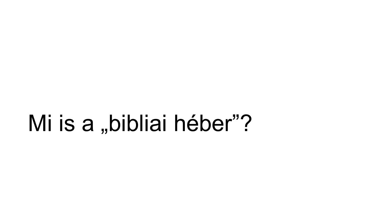 """Mi is a """"bibliai héber"""