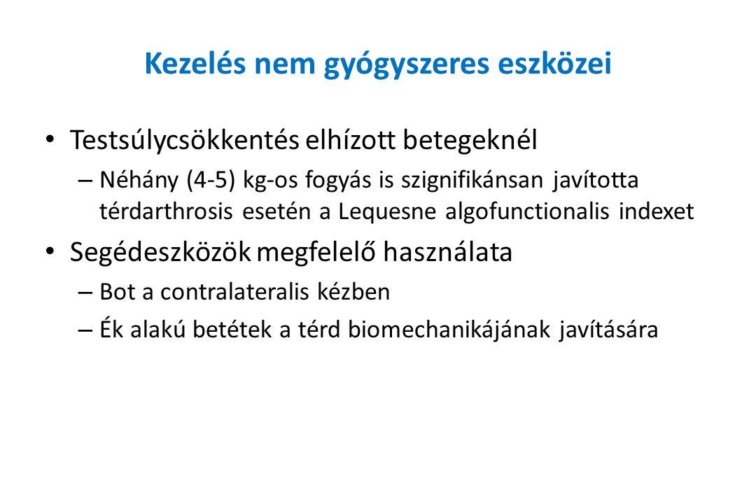 Kezelés nem gyógyszeres eszközei Testsúlycsökkentés elhízott betegeknél – Néhány (4-5) kg-os fogyás is szignifikánsan javította térdarthrosis esetén a Lequesne algofunctionalis indexet Segédeszközök megfelelő használata – Bot a contralateralis kézben – Ék alakú betétek a térd biomechanikájának javítására