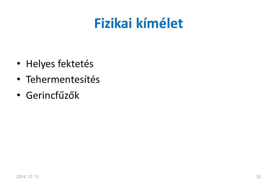 Fizikai kímélet Helyes fektetés Tehermentesítés Gerincfűzők 2014. 12. 11.35