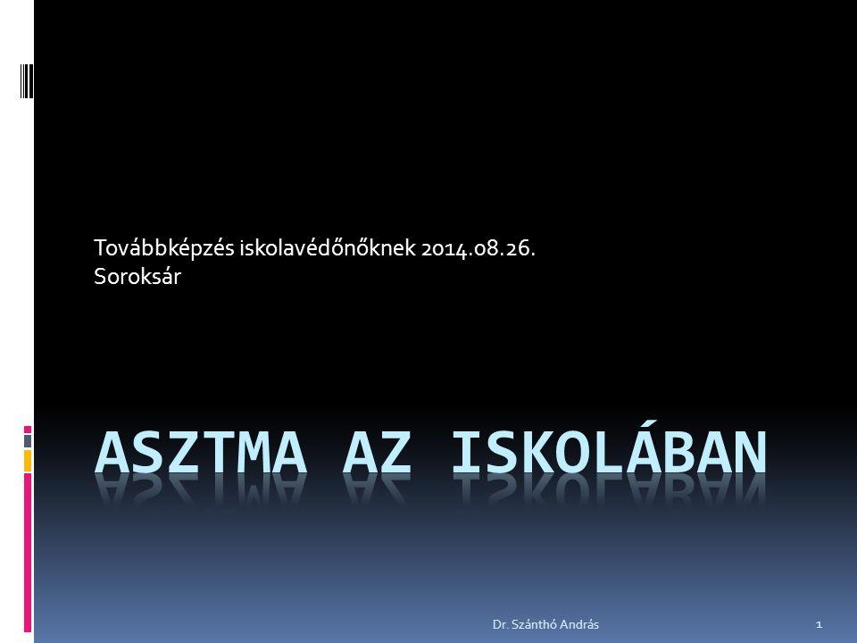 Dr. Szánthó András Továbbképzés iskolavédőnőknek 2014.08.26. Soroksár 1