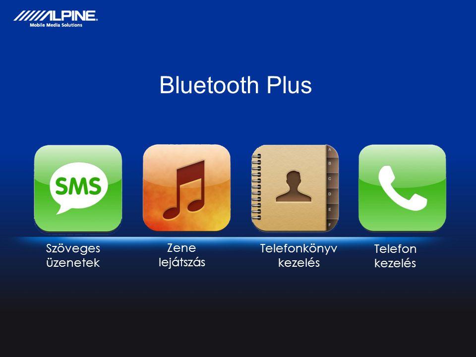 Szöveges üzenetek Zene lejátszás Telefonkönyv kezelés Telefon kezelés Bluetooth Plus