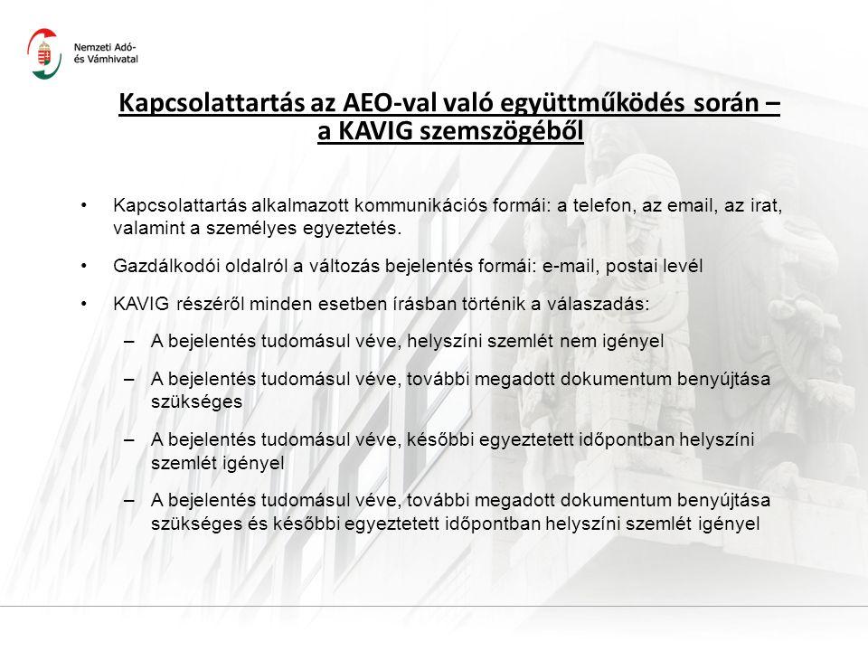 Kapcsolattartás az AEO-val való együttműködés során – a KAVIG szemszögéből Kapcsolattartás alkalmazott kommunikációs formái: a telefon, az email, az irat, valamint a személyes egyeztetés.