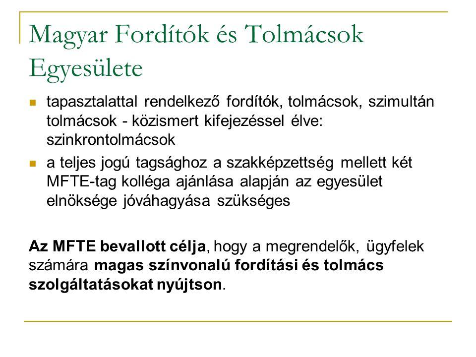 MFTE Fordítópiaci Együttműködési Megállapodás 2013 Proford – MFTE http://www.mfte.hu/uploads/dokumentumok/me morandum_mfte_proford_20130911.pdf