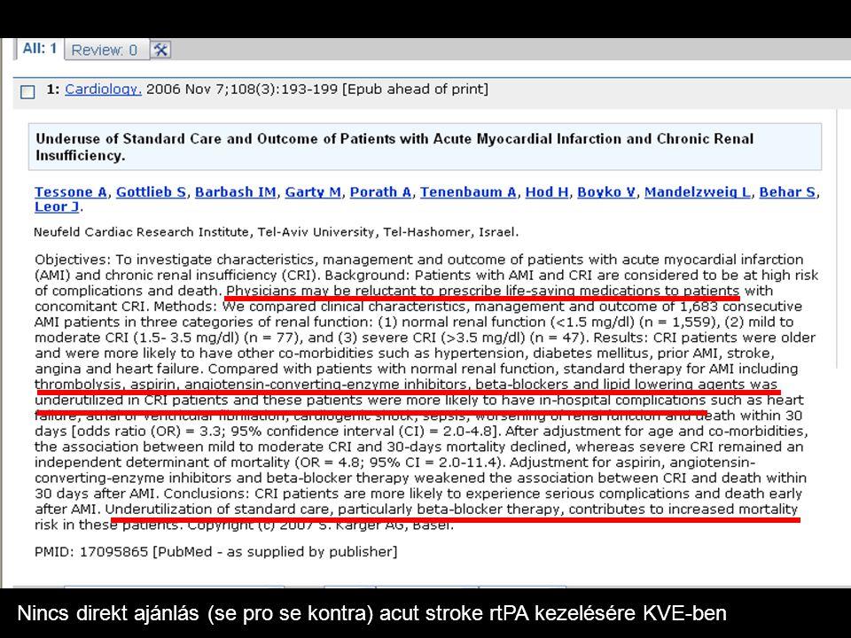 Nincs direkt ajánlás (se pro se kontra) acut stroke rtPA kezelésére KVE-ben
