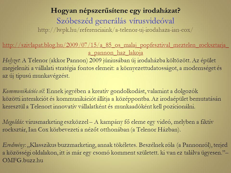 Hogyan népszerűsítene egy irodaházat? Szóbeszéd generálás vírusvideóval http://lwpk.hu/referenciaink/a-telenor-uj-irodahaza-ian-cox/ http://szivlapat.