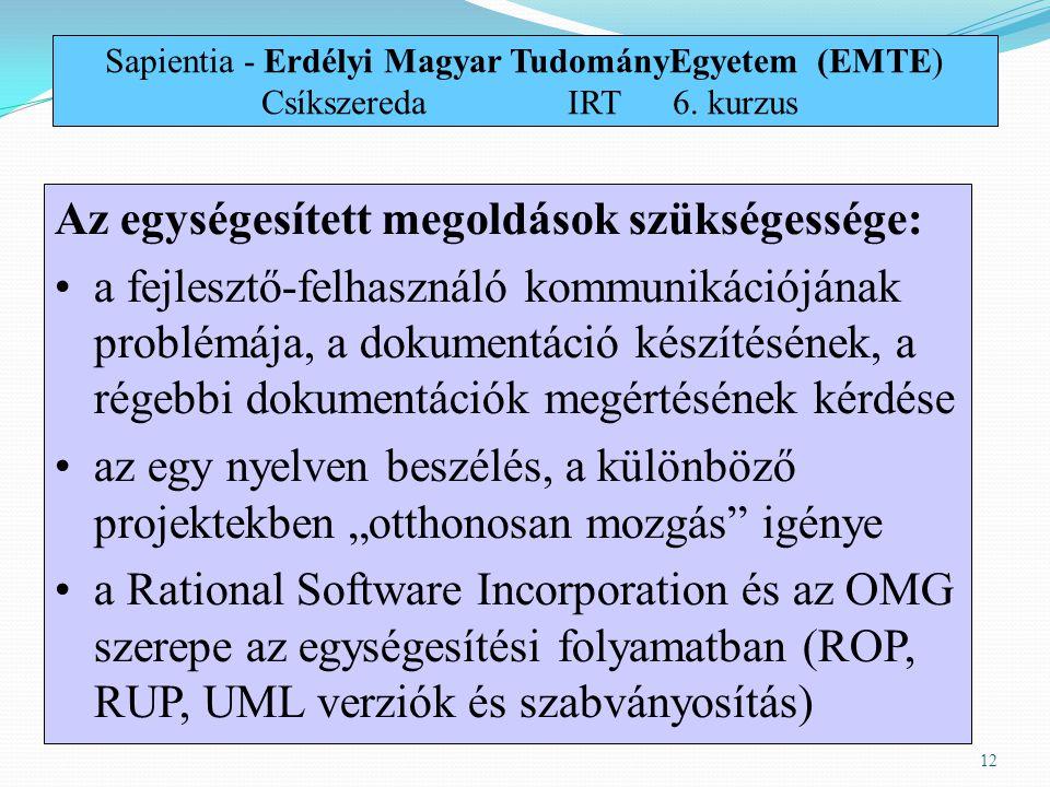 12 Az egységesített megoldások szükségessége: a fejlesztő-felhasználó kommunikációjának problémája, a dokumentáció készítésének, a régebbi dokumentáci