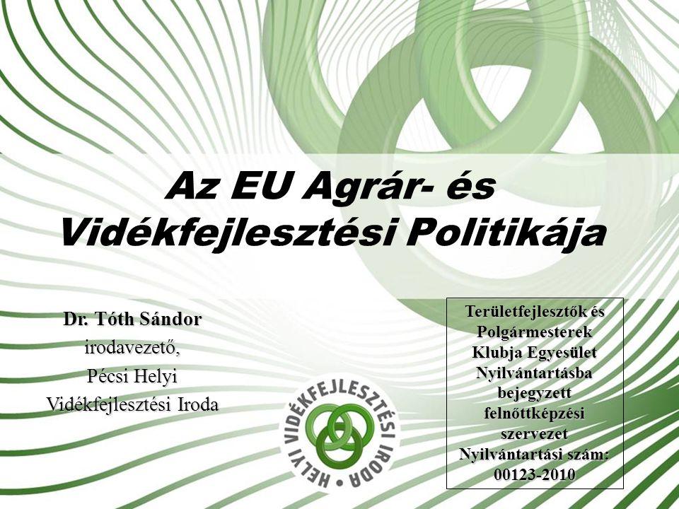 Az EU Agrár- és Vidékfejlesztési Politikája Dr.