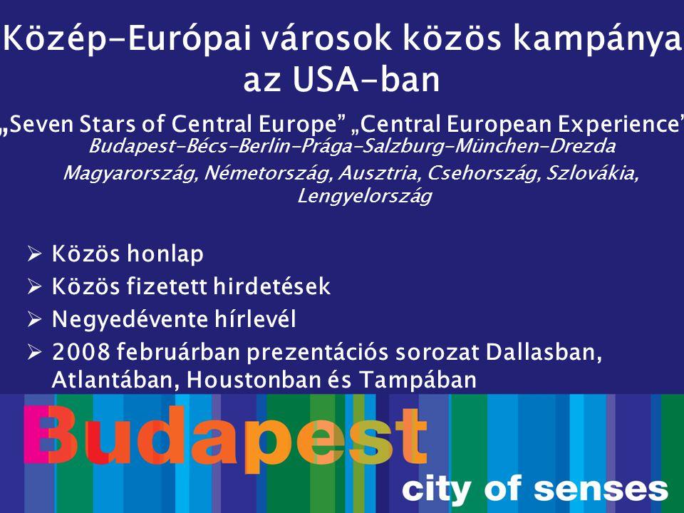 """Közép-Európai városok közös kampánya az USA-ban """" Seven Stars of Central Europe"""" """"Central European Experience"""" Budapest-Bécs-Berlin-Prága-Salzburg-Mün"""