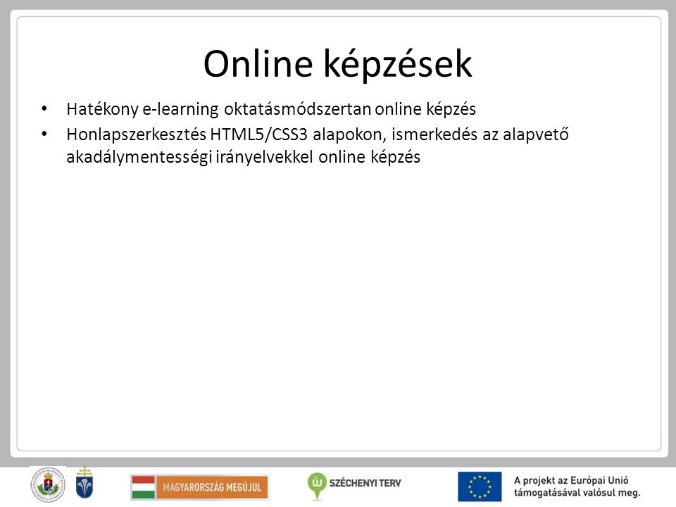 Online képzések Hatékony e-learning oktatásmódszertan online képzés Honlapszerkesztés HTML5/CSS3 alapokon, ismerkedés az alapvető akadálymentességi ir