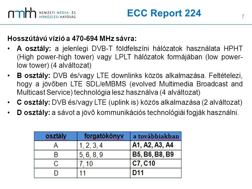 8 LTE eMBMS Jó minőségű audiovizuális tartalom továbbítás Unicast/multicast szolgáltatás Korlátozott műsorszóró alkalmasság: nem TV műsorok továbbítására lett kifejlesztve Regisztrációhoz kötött Elképzelt jövő: LTE broadcast Cellaméret növelhető HPHT hálózati struktúra kialakításához Országos SFN kialakítható Klasszikus mobil, unicast és broadcast szolgáltatás 8 MHz-es sávszélesség Végcél:DDT-hez nagyon hasonló műsorszóró képességek De: LTE és DVB más kódrendszert alkalmaz, egy chipbe nem lesz integrálható ( mindkét chipet be kell építeni egy készülékbe).