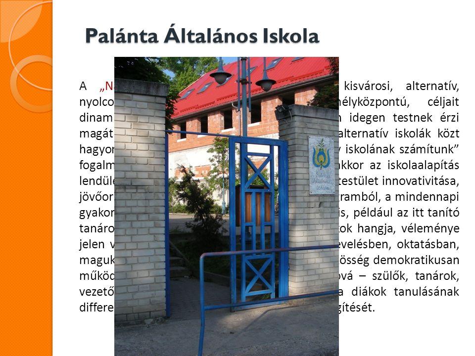 """Palánta Általános Iskola A """"Napsugár Alternatív Általános Iskola kisvárosi, alternatív, nyolcosztályos általános iskola."""