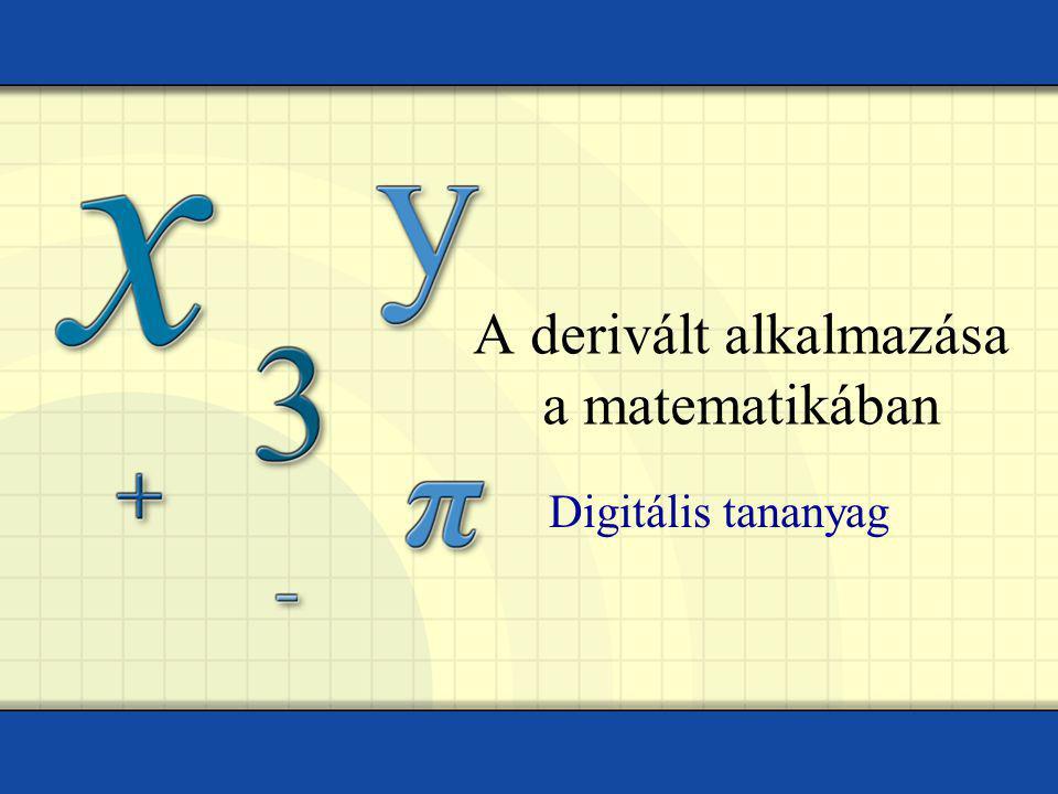 A függvény grafikonjának érintője A derivált alkalmazása