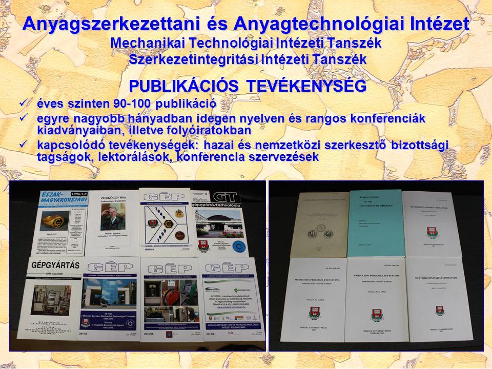Anyagszerkezettani és Anyagtechnológiai Intézet Mechanikai Technológiai Intézeti Tanszék Szerkezetintegritási Intézeti Tanszék PUBLIKÁCIÓS TEVÉKENYSÉG