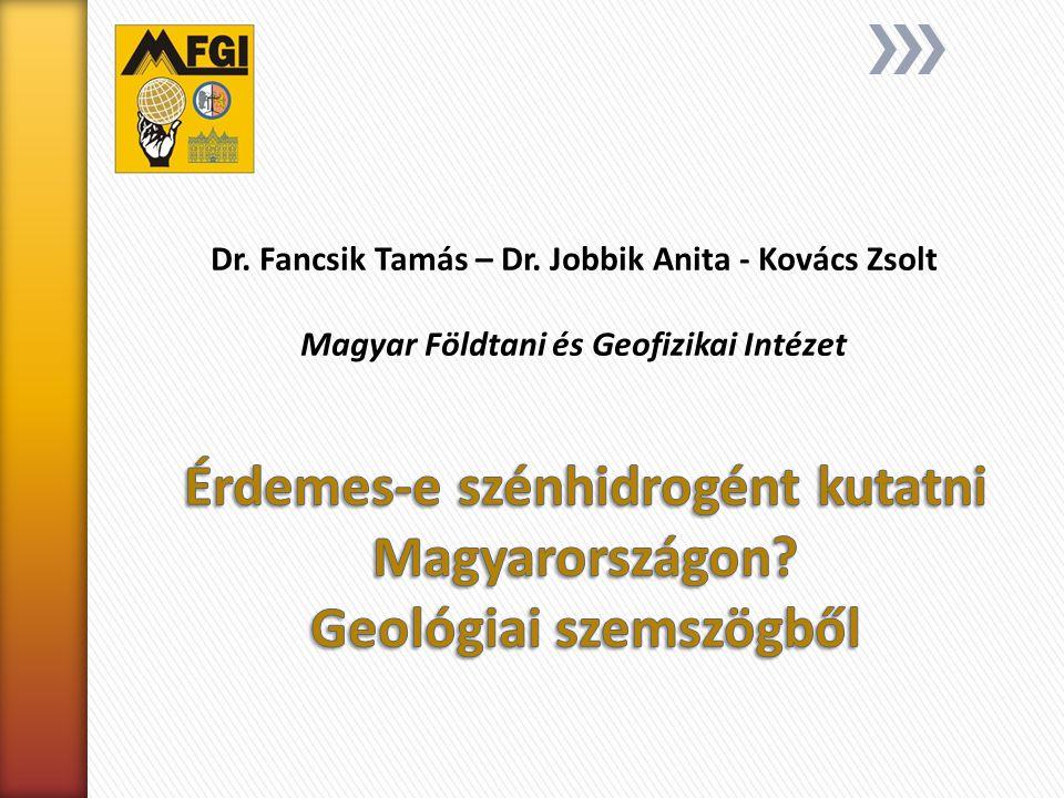 Dr. Fancsik Tamás – Dr. Jobbik Anita - Kovács Zsolt Magyar Földtani és Geofizikai Intézet