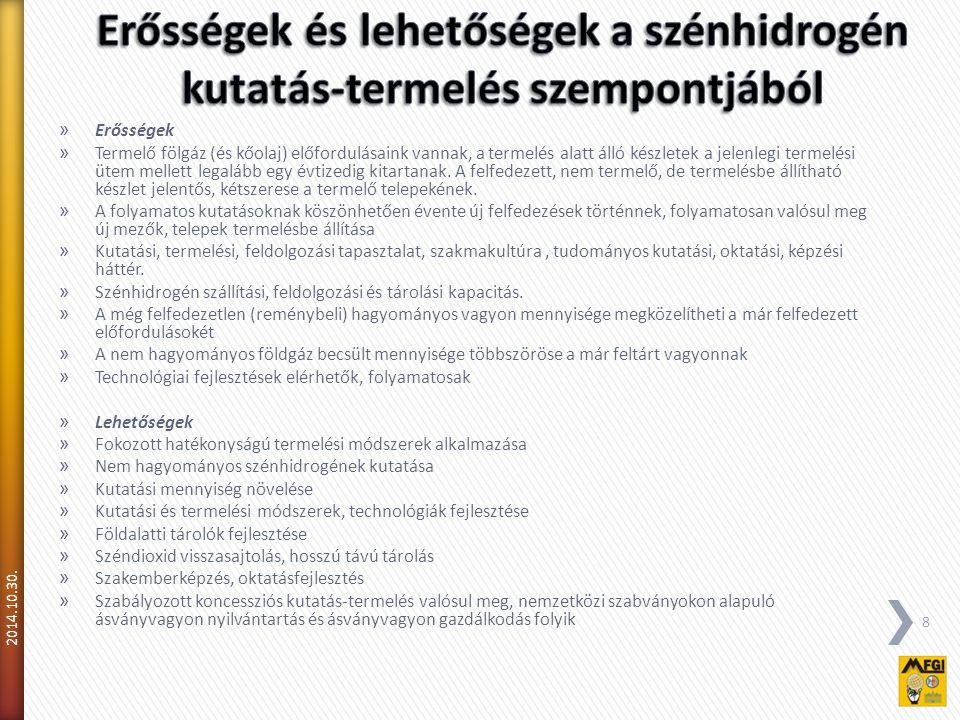 » Gyengeségek » Az engedélyező hatóságok hatás- és jogköreinek átfedéséből és érdekellentétéből származó problémák » Jelentős számú felfedezett, de nem termeltetett szénhidrogén telep » Jelentős számú, a termeltetett telepek vagyonával közel megegyező vagyonú magas inerttartalmú (CO 2, N 2 ) telepek » Nagy felszín alatti mélységben elhelyezkedő telepek termeltetési problémái » Az 1990-es évek óta csökkenő kutatási mennyiség » A felfedezett telepek egyre csökkenő átlagos vagyona » A termelésben meghatározó, nagy kitermelhető készlettel bíró mezők (pl.